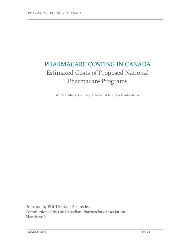 PHARMACARE COSTING IN CANADA            MARCH 2016                  PAGE 1          Prepared by PDCI Market Access Inc.   ...