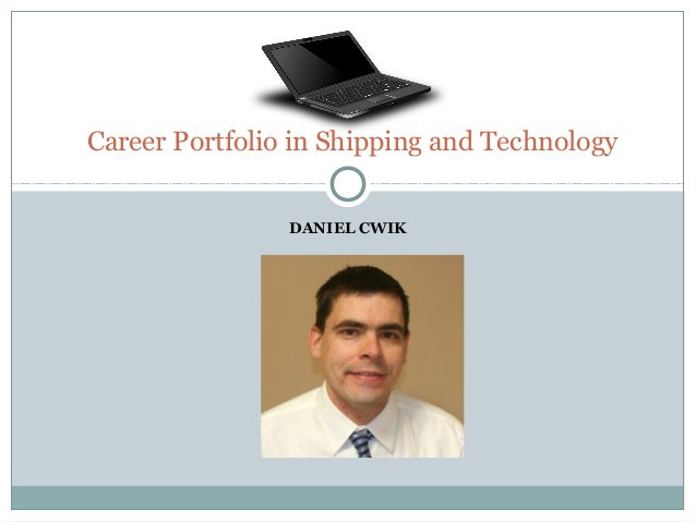 DANIEL CWIK Career Portfolio in Shipping and Technology