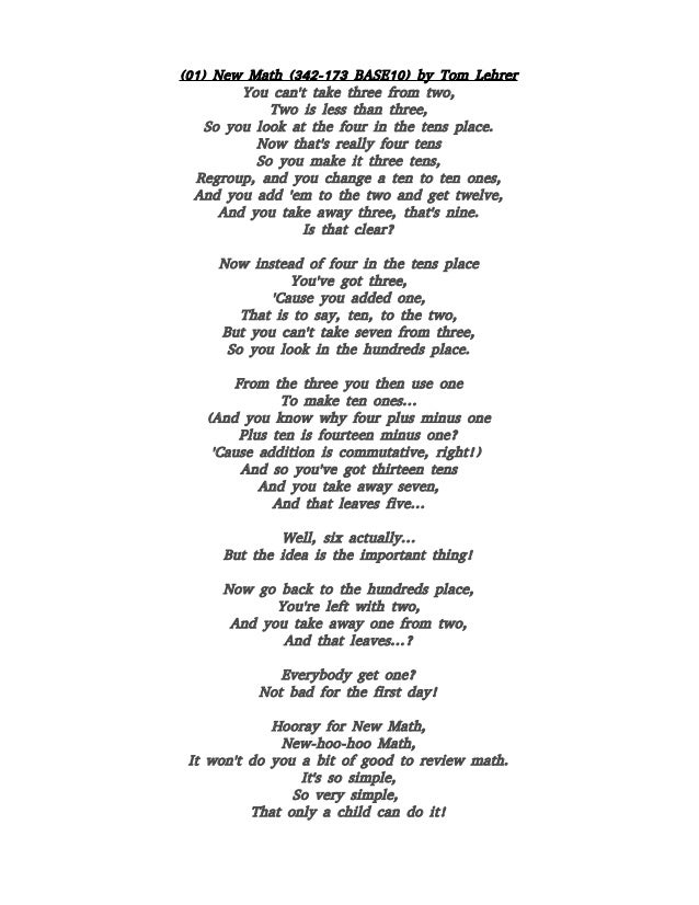 (01) New Math (342-173 BASE10) by Tom Lehrer You can't take three from two, Two is less than three, So you look at the fou...