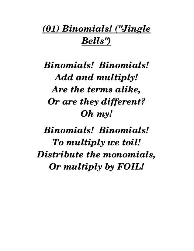 "(01)Binomials!(""Jingle Bells"") Binomials!Binomials! Addandmultiply! Arethetermsalike, Oraretheydifferent? Ohm..."