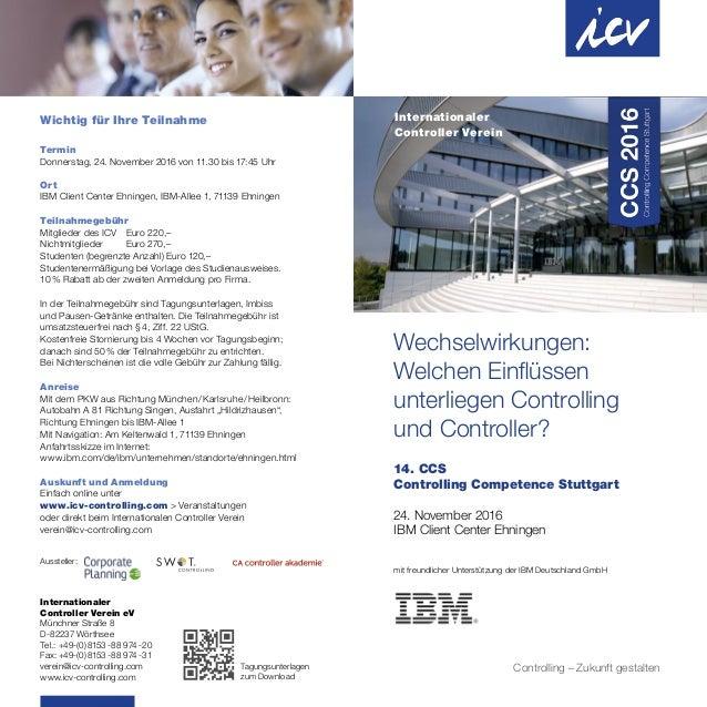 Wechselwirkungen: Welchen Einflüssen unterliegen Controlling und Controller? 14. CCS Controlling Competence Stuttgart 24. ...