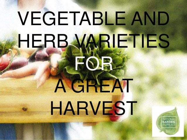 VEGETABLE AND HERB VARIETIES FOR A GREAT HARVEST