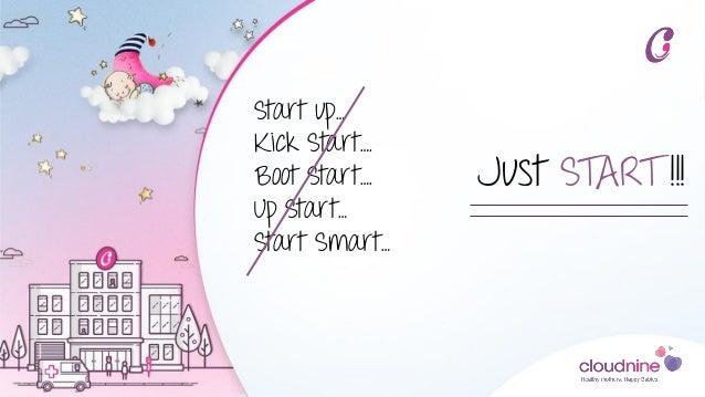 Start up… Kick Start…. Boot Start…. Up Start… Start Smart… Just START !!!