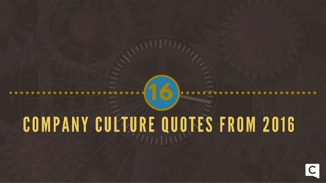 16 Company Culture Quotes From 2016