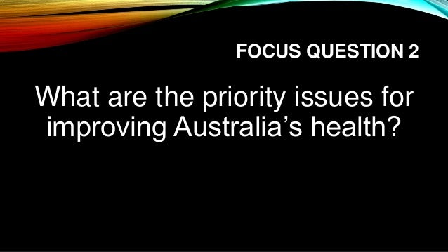 health priorities in australia An integrated approach to workplace mental health nine priorities for implementation in australia a white paper produced by the university of tasmania's work.