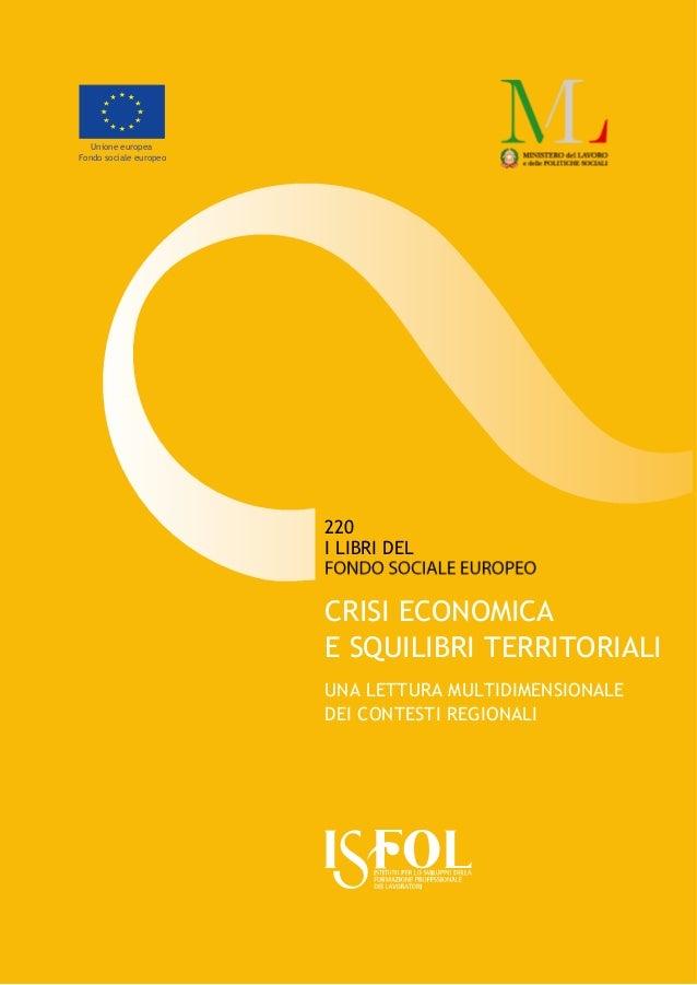 I LIBRI DEL 220 CRISI ECONOMICA E SQUILIBRI TERRITORIALI UNA LETTURA MULTIDIMENSIONALE DEI CONTESTI REGIONALI Unione europ...