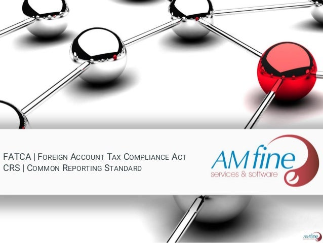 FATCA | FOREIGN ACCOUNT TAX COMPLIANCE ACT CRS | COMMON REPORTING STANDARD