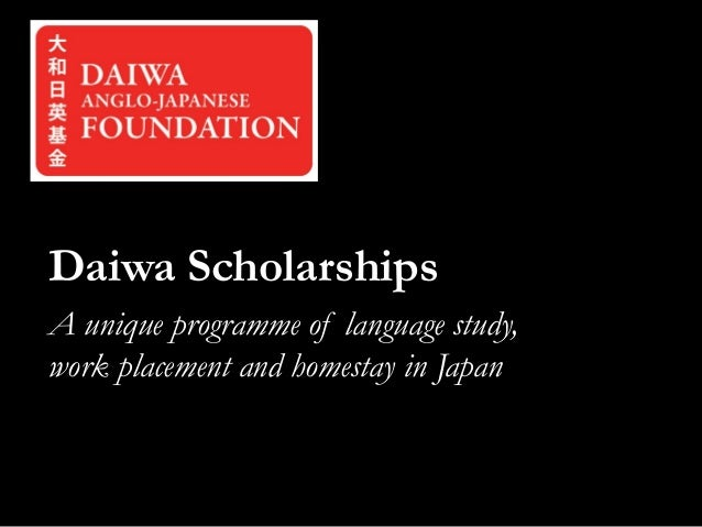 Daiwa Scholarships A unique programme of language study, work placement and homestay in Japan