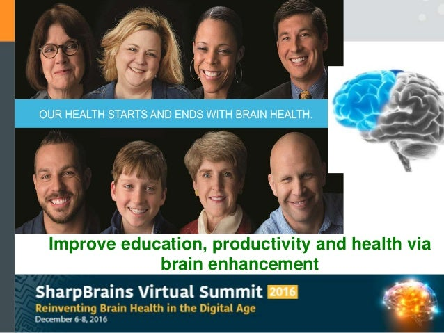 Improve education, productivity and health via brain enhancement