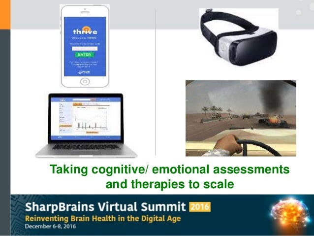 Taking cognitive/ emotional assessments and therapies to scale