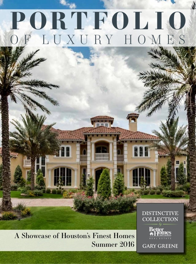 A Showcase of Houston's Finest Homes Summer 2016 POR T FOL I O O F L U X U R Y H O M E S