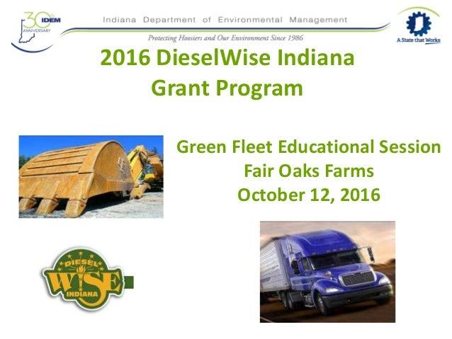 2016 DieselWise Indiana Grant Program Green Fleet Educational Session Fair Oaks Farms October 12, 2016