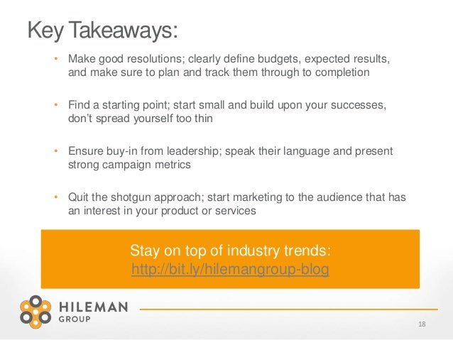Key Takeaways: 18 • Make good resolutions; clearly define budgets, expected results, and make sure to plan and track them ...
