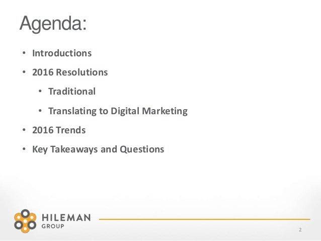 Agenda: 2 • Introductions • 2016 Resolutions • Traditional • Translating to Digital Marketing • 2016 Trends • Key Takeaway...