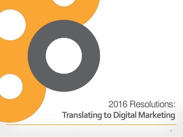 2016 Resolutions: TranslatingtoDigitalMarketing 6