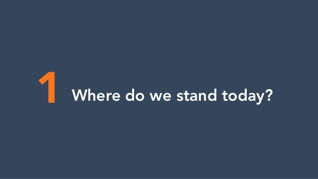 1 Where do we stand today?