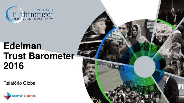 Relatório Global Edelman Trust Barometer 2016