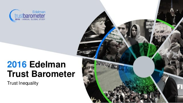 Trust Inequality 2016 Edelman Trust Barometer