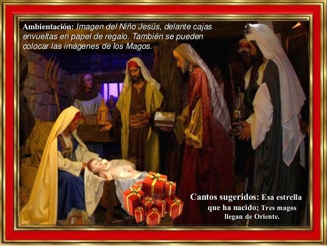 Ambientación: Imagen del Niño Jesús, delante cajas envueltas en papel de regalo. También se pueden colocar las imágenes de...