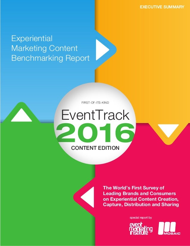 2016 EventTrack Experiential Marketing Content Benchmarking Report FIRST-OF-ITS-KIND The World's First Survey of Leading B...