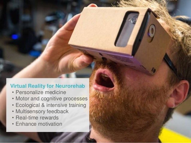 Copyright 2016, All Rights Reserved – MindMaze SA Lausanne, Switzerland Virtual Reality for Neurorehab • Personalize medic...