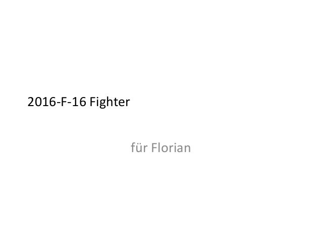 2016-F-16 Fighter für Florian