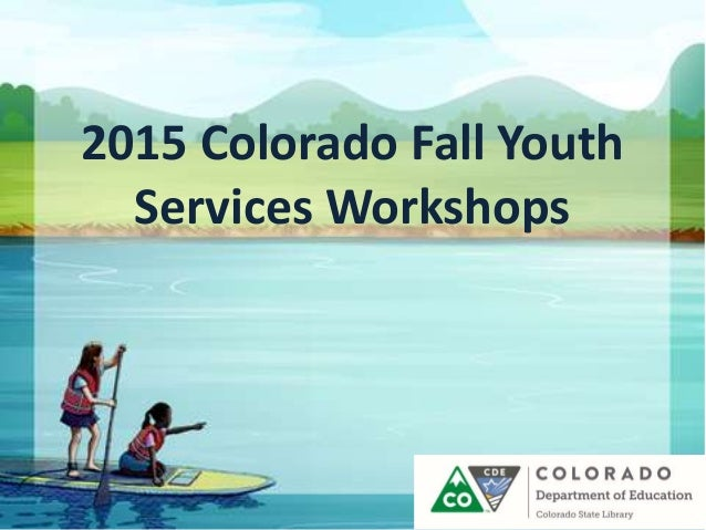 2015 Colorado Fall Youth Services Workshops