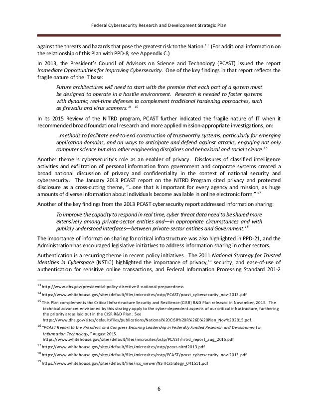 Federal Cybersecurity Research and Development Strategic Plan 6 against the threats and hazards that pose the greatest ris...