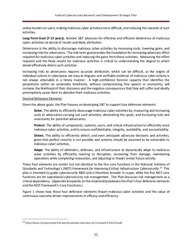 Federal Cybersecurity Research and Development Strategic Plan 11 undue burden on users, making malicious cyber activities ...