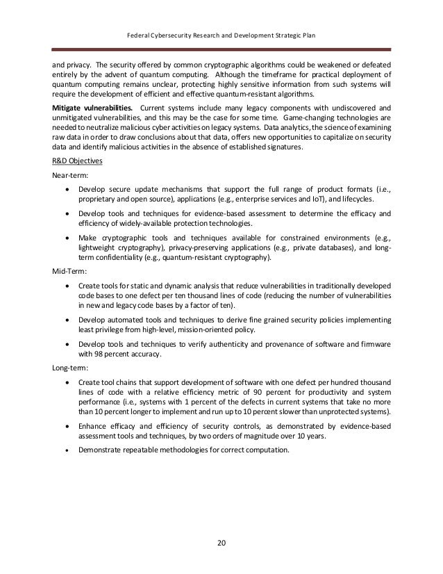 Federal Cybersecurity Research and Development Strategic Plan 20 and privacy. The security offered by common cryptographic...