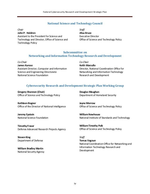Federal Cybersecurity Research and Development Strategic Plan iv National Science and Technology Council Chair John P. Hol...