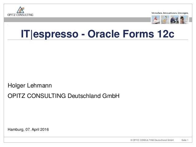 © OPITZ CONSULTING Deutschland GmbH Seite 1 Holger Lehmann OPITZ CONSULTING Deutschland GmbH Hamburg, 07. April 2016 IT|es...