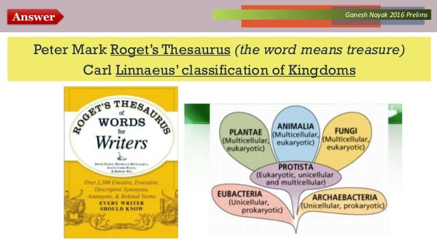 Answer Collected Works – asKQAnce 2014Ganesh Nayak 2016 Prelims Peter Mark Roget's Thesaurus (the word means treasure) Car...