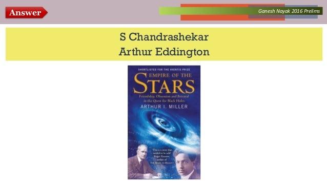 Answer Collected Works – asKQAnce 2014Ganesh Nayak 2016 Prelims S Chandrashekar Arthur Eddington