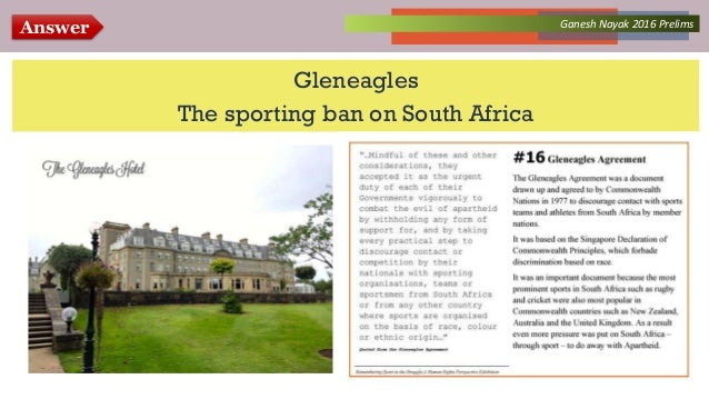 Answer Collected Works – asKQAnce 2014Ganesh Nayak 2016 Prelims Gleneagles The sporting ban on South Africa