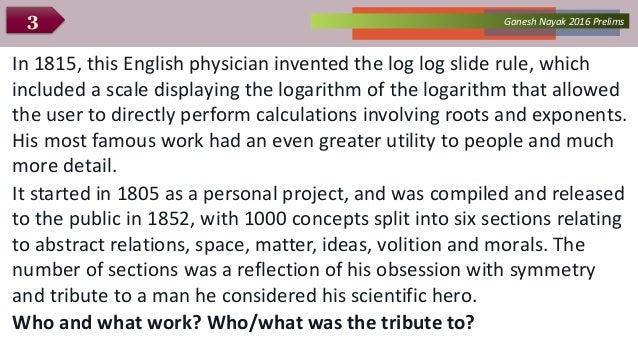 Ganesh Nayak 2016 Prelims3 In 1815, this English physician invented the log log slide rule, which included a scale display...