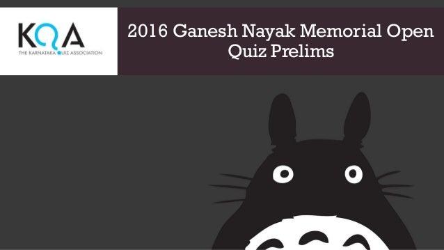 2016 Ganesh Nayak Memorial Open Quiz Prelims