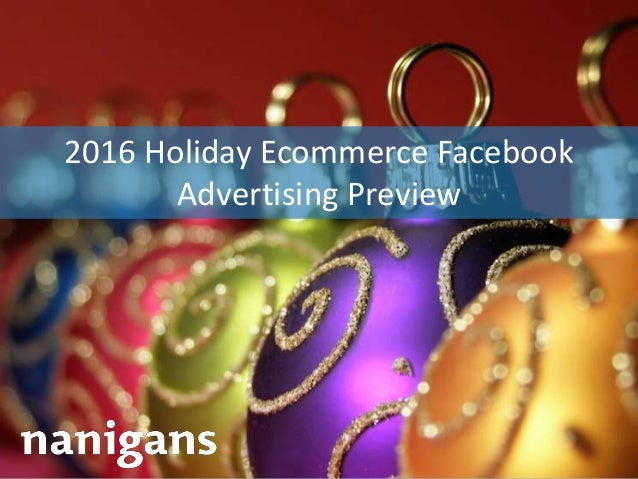 Advertising Automation Software 2016 Holiday Ecommerce Facebook Advertising Preview