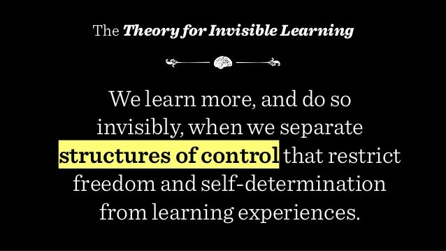 Dealing With Invisible Learning >> A Theory For Invisible Learning