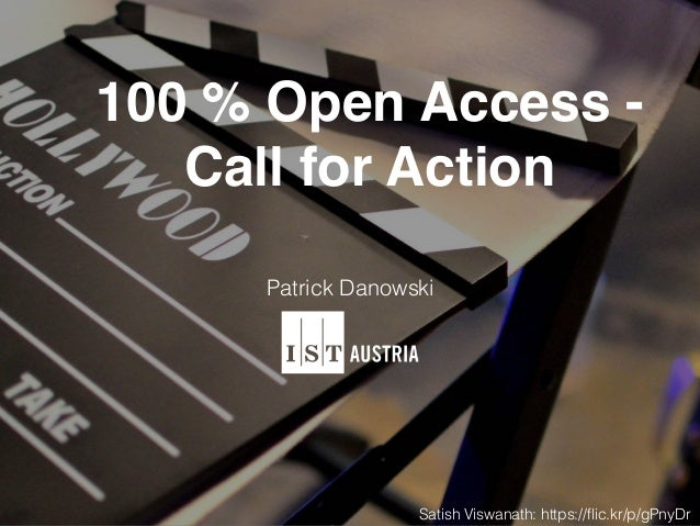 100 % Open Access - Call for Action Patrick Danowski Satish Viswanath: https://flic.kr/p/gPnyDr