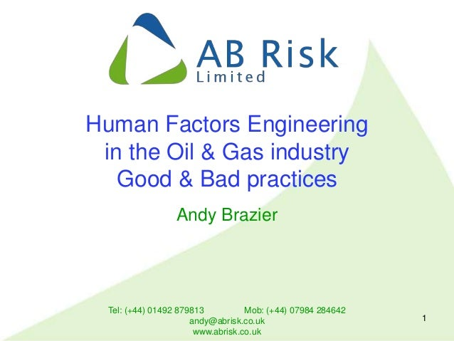 Tel: (+44) 01492 879813 Mob: (+44) 07984 284642 andy@abrisk.co.uk www.abrisk.co.uk 1 Human Factors Engineering in the Oil ...