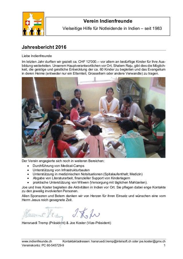www.indienfreunde.ch Kontaktaktadressen: hansruedi.tremp@intelsoft.ch oder joe.koster@gmx.ch Vereinskonto: PC 60-545729-9 ...