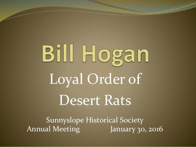 Loyal Order of Desert Rats Sunnyslope Historical Society Annual Meeting January 30, 2016