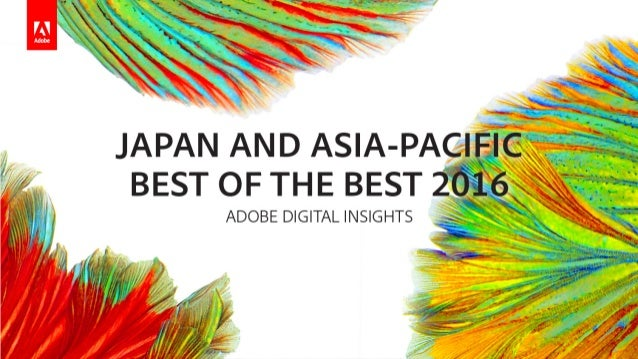 © 2017 Adobe Systems Incorporated. All Rights Reserved. Adobe Confidential. Japan & Asia-Pacific Best of the Best Adobe Di...