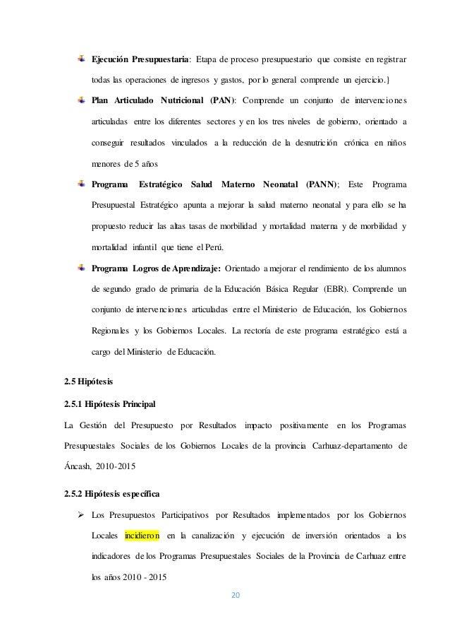20 Ejecución Presupuestaria: Etapa de proceso presupuestario que consiste en registrar todas las operaciones de ingresos y...