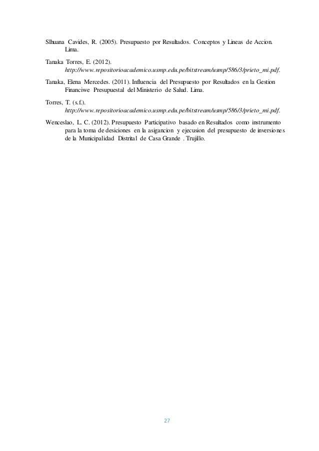 27 Slhuana Cavides, R. (2005). Presupuesto por Resultados. Conceptos y Lineas de Accion. Lima. Tanaka Torres, E. (2012). h...