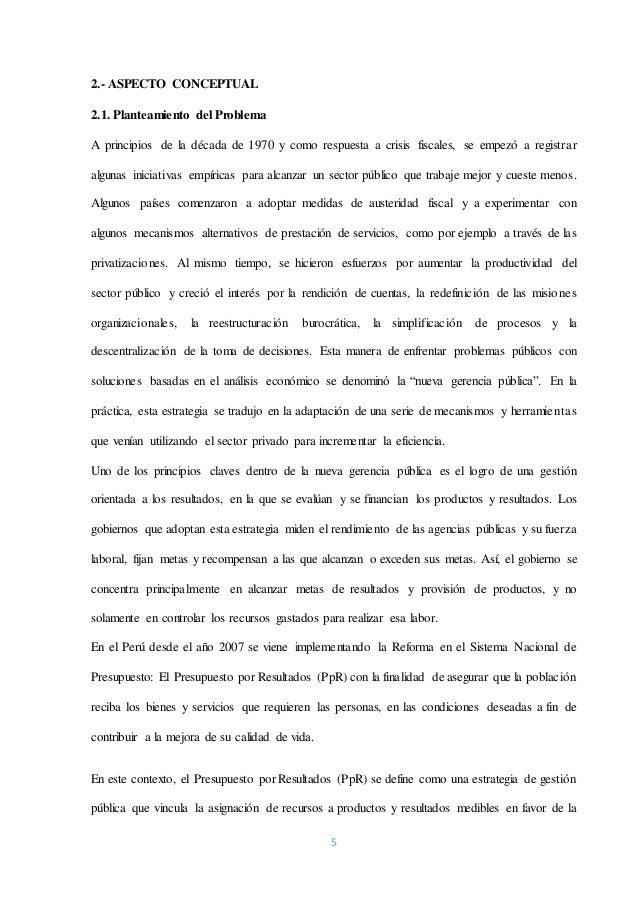 5 2.- ASPECTO CONCEPTUAL 2.1. Planteamiento del Problema A principios de la década de 1970 y como respuesta a crisis fisca...