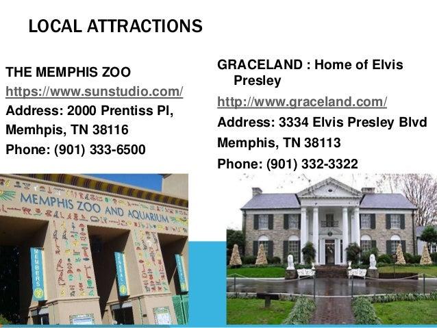 LOCAL ATTRACTIONS THE MEMPHIS ZOO https://www.sunstudio.com/ Address: 2000 Prentiss Pl, Memhpis, TN 38116 Phone: (901) 333...