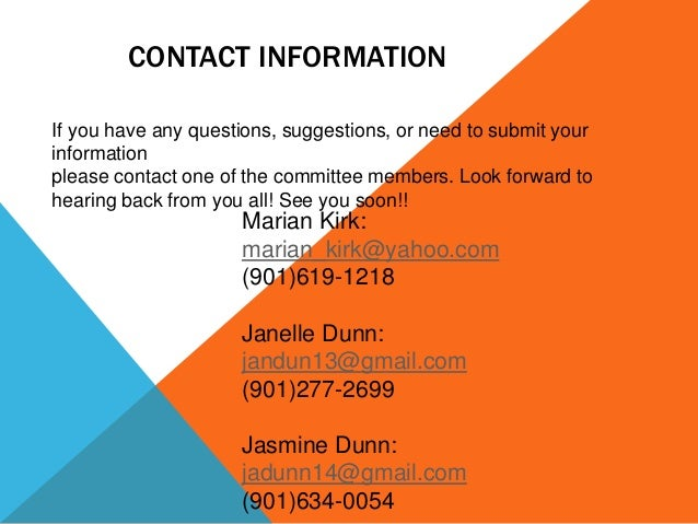 CONTACT INFORMATION If you have any questions, suggestions, or need to submit your information please contact one of the c...