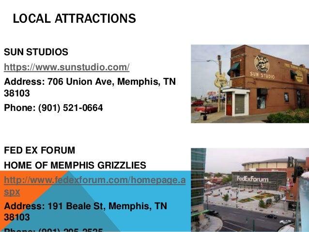 LOCAL ATTRACTIONS SUN STUDIOS https://www.sunstudio.com/ Address: 706 Union Ave, Memphis, TN 38103 Phone: (901) 521-0664 F...